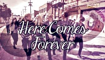Here Comes Forever